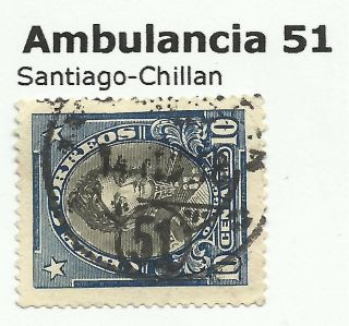 Chile - Railway Postmarks.  Ambulancia 51.  Santiago - Chillan. photo