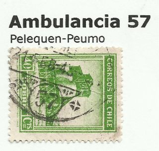 Chile - Railway Postmarks.  Ambulancia 57.  Pelequen - Peumo. photo