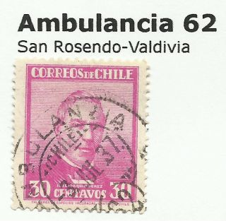 Chile - Railway Postmarks.  Ambulancia 62.  San Rosendo - Valdivia. photo