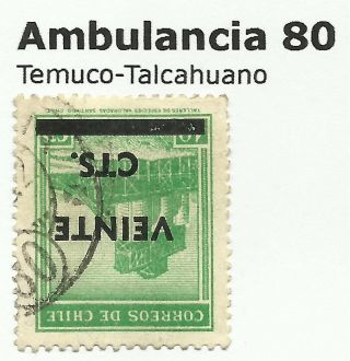 Chile - Railway Postmarks.  Ambulancia 80.  Temuco - Talcahuano. photo